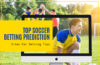 Top Soccer Betting Prediction Sites For Betting Tips