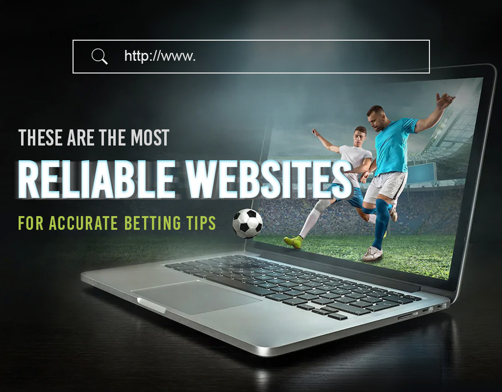 These are the most reliable websites for accurate betting tips